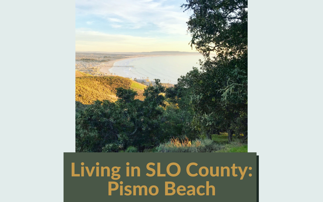 San Luis Obispo County: Living in Pismo Beach