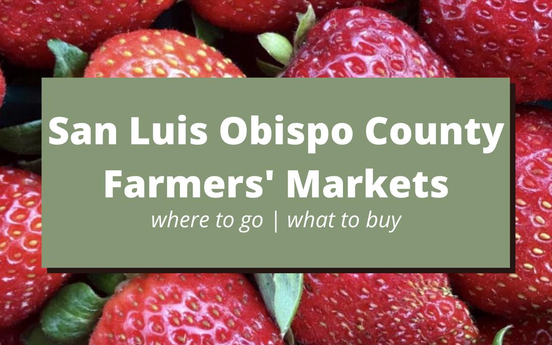 San Luis Obispo County Farmers' Markets